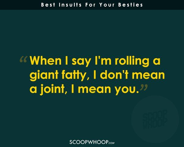 Brutal Insults For Your Besties
